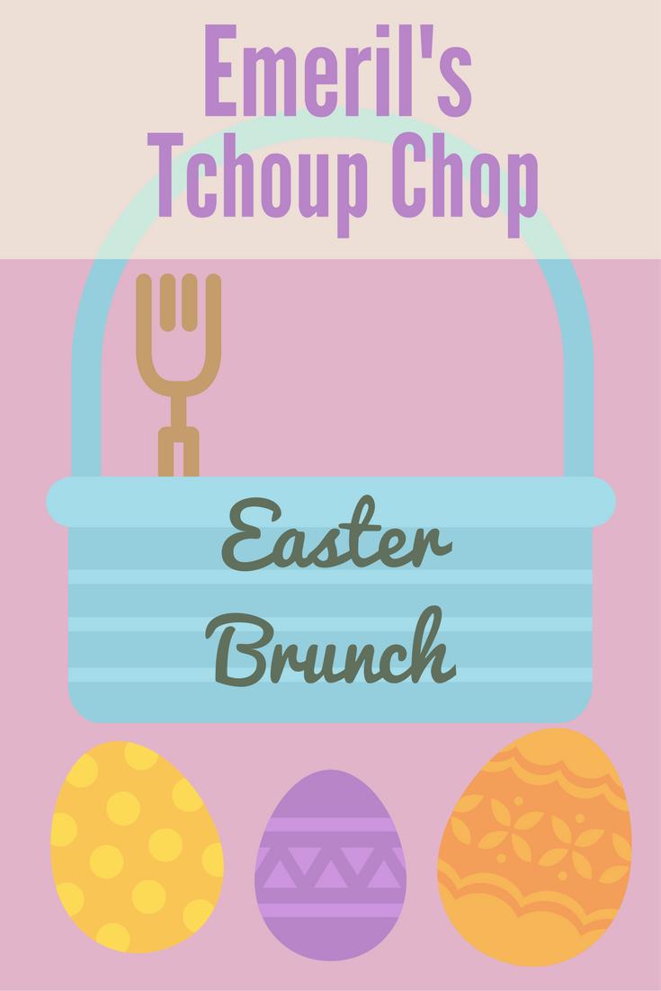 Emeril's Tchoup Chop Easter Brunch Special Menu