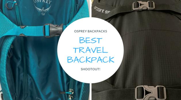 BEST TRAVEL BACKPACK OSPREY BACKPACKS SHOOTOUT